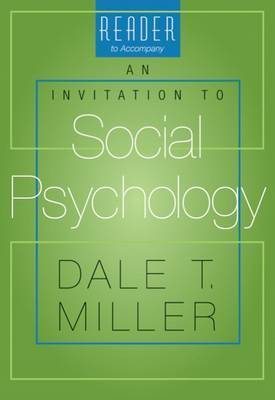 "Reader to Accompany ""An Invitation to Social Psychology"" by Dale Miller"