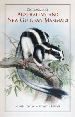 Dictionary of Australian and New Guinean Mammals by Ronald Strahan