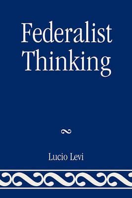 Federalist Thinking by Lucio Levi