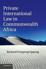 Private International Law in Commonwealth Africa by Richard Frimpong Oppong