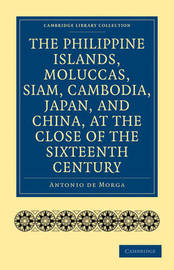 Cambridge Library Collection - Hakluyt First Series by Antonio De Morga
