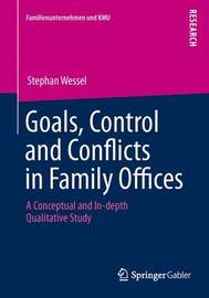 Goals, Control and Conflicts in Family Offices by Stephan Wessel