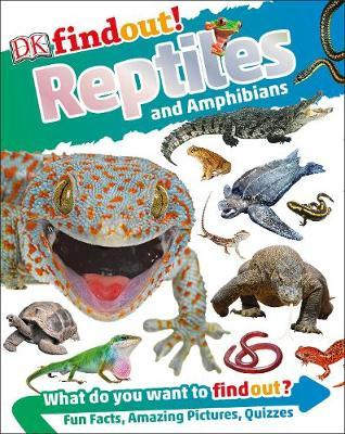 DKfindout! Reptiles and Amphibians by DK