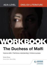 AS/A-level English Literature Workbook: The Duchess of Malfi by Anne Crow
