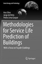 Methodologies for Service Life Prediction of Buildings by Ana Silva