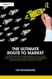 The Ultimate Route to Market by Ian Shanahan