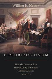 E Pluribus Unum by William E Nelson