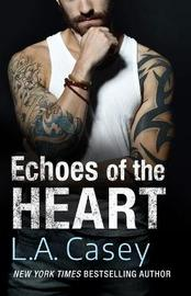 Echoes of the Heart by L a Casey