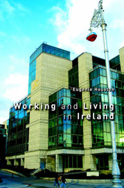 Working and Living in Ireland by Eugenie Houston image