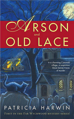 Arson and Old Lace by Patricia Harwin image