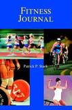 Fitness Journal by Patrick P. Stack