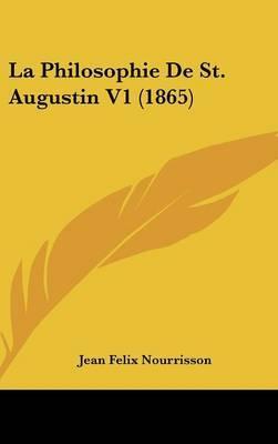 La Philosophie De St. Augustin V1 (1865) by Jean Felix Nourrisson image