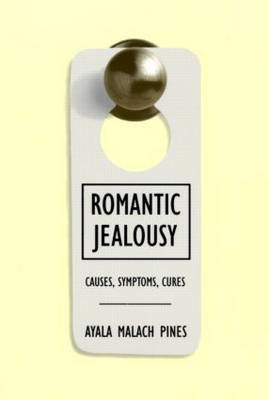 Romantic Jealousy by Ayala Malach Pines