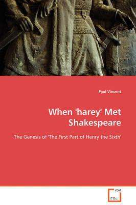 When 'Harey' Met Shakespeare by Paul Vincent