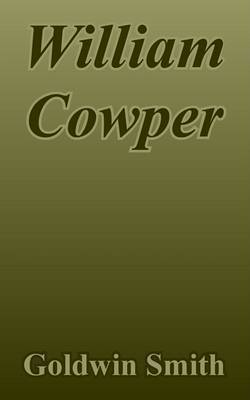 William Cowper by Goldwin Smith