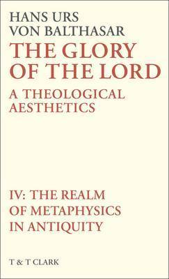 The Glory of the Lord: v. 4 by Hans Urs Von Balthasar