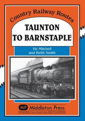 Taunton to Barnstaple by Vic Mitchell