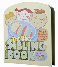The Big Sibling Book Journal: Baby's First Year According to ME by Amy Krouse Rosenthal