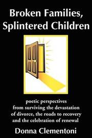 Broken Families, Splintered Children by Donna Clementoni image
