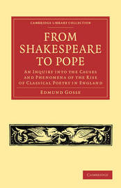 Cambridge Library Collection - Shakespeare and Renaissance Drama by Edmund Gosse