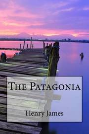 The Patagonia by Henry James image