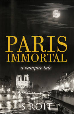 Paris Immortal by Sherry Roit