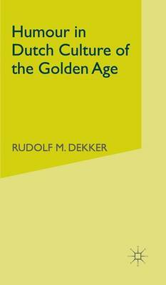 Humour in Dutch Culture of the Golden Age by R. Dekker image