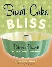 Bundt Cake Bliss by Susanna Short
