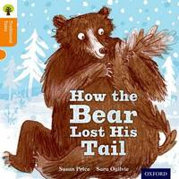 Oxford Reading Tree Traditional Tales: Level 6: The Bear Lost Its Tail by Nikki Gamble