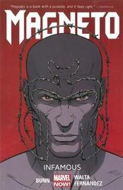 Magneto Volume 1: Infamous by Cullen Bunn