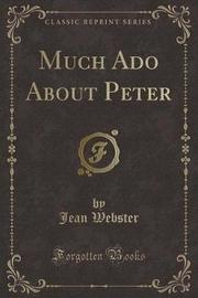 Much ADO about Peter (Classic Reprint) by Jean Webster