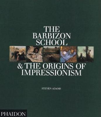 The Barbizon School and the Origins of Impressionism by Steven Adams image