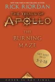 The Trials of Apollo Book Three the Burning Maze by Rick Riordan