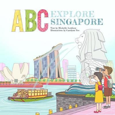 ABC Explore Singapore by Michelle Lowbeer