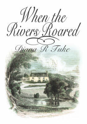 When the Rivers Roared by Diana R. Tuke image