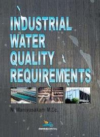 Industrial Water Quality Requirements by Natarajan Manivasakam