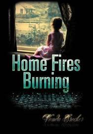 Home Fires Burning by Vonda Crocker