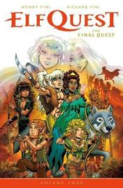 Elfquest: The Final Quest Volume 4 by Wendy Pini