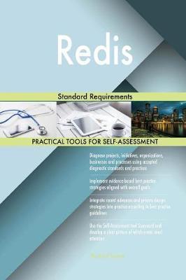 Redis Standard Requirements by Gerardus Blokdyk