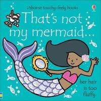 That's not my mermaid... by Fiona Watt