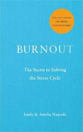 Burnout by Emily Nagoski