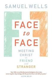 Face to Face by Samuel Wells