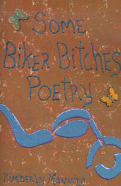 Some Biker Bitches Poetry by Kimberly A. Manning image