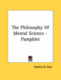 The Philosophy of Mental Science - Pamphlet by Hashnu O. Hara