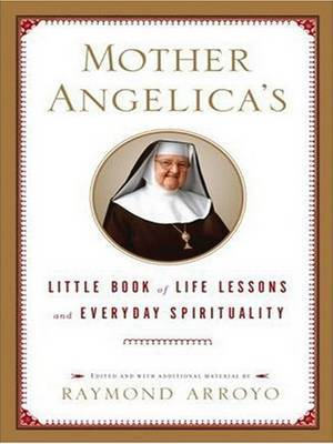 Mother Angelica's Little Book of Life Lessons and Everyday Spirituality image