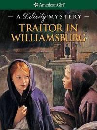 Traitor in Williamsburg: A Felicity Mystery by Elizabeth McDavid Jones image