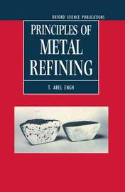 Principles of Metal Refining by T.Abel Engh image