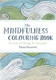 The Mindfulness Colouring Book: Anti-Stress Art Therapy for Busy People by Emma Farrarons