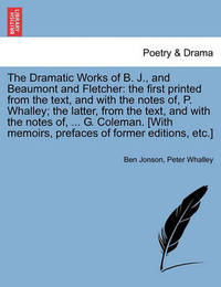 The Dramatic Works of B. J., and Beaumont and Fletcher by Ben Jonson