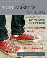 The ADHD Workbook for Teens by Lara Honos-Webb
